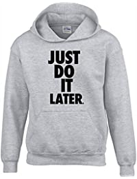 'Just Do IT Later' Funny Cool Gift Unisex Hoodies for Men, Women & Teenagers