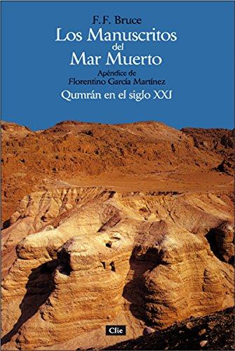 Los manuscritos de Mar Muerto: Qumrán en el siglo XXI por Frederick Fyvie Bruce