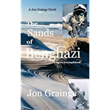 The Sands at Benghazi by Jon Grainge (2015-10-26)