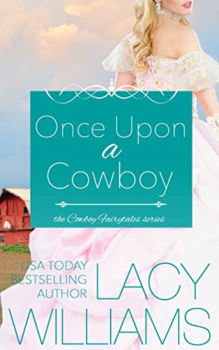 Once Upon a Cowboy: contemporary fairy tale romance (Cowboy Fairytales Book 1) (English Edition)