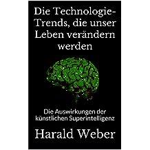 Die Technologie-Trends, die unser Leben verändern werden: Die Auswirkungen der künstlichen Superintelligenz