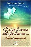 Telecharger Livres Et si je t avais dit je t aime L histoire d un amour eternel (PDF,EPUB,MOBI) gratuits en Francaise