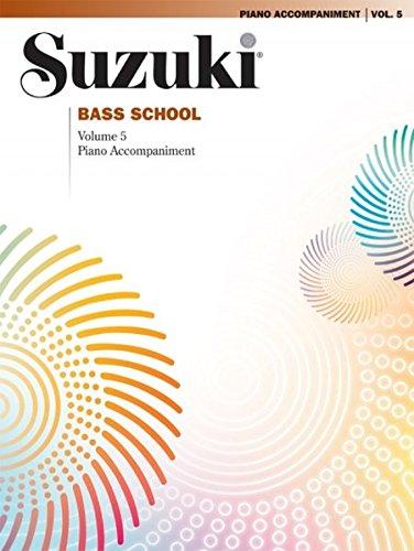 Preisvergleich Produktbild Suzuki Bass School Piano Accompaniment, Volume 5 (Suzuki Method Core Materials)