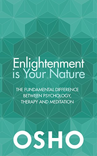 Enlightenment is Your Nature: The Fundamental Difference Between Psychology, Therapy and Meditation