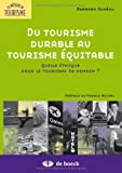 Du tourisme durable au tourisme équitable : Quelle éthique pour le tourisme de demain?