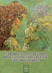 Introducao Aos Metodos DOS Ensinamentos Segundo Grigori Grabovoi (Portuguese Edition)