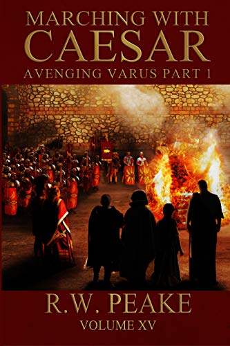 Marching With Caesar: Avenging Varus Part I (English Edition)