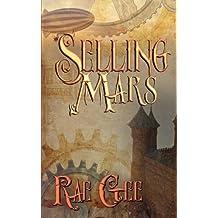 Selling Mars by Rae Gee (2012-10-17)