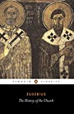 The History of the Church from Christ to Constantine (Penguin Classics)