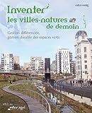 Inventer les villes-natures de demain : Gestion différenciée, gestion durable des espaces verts