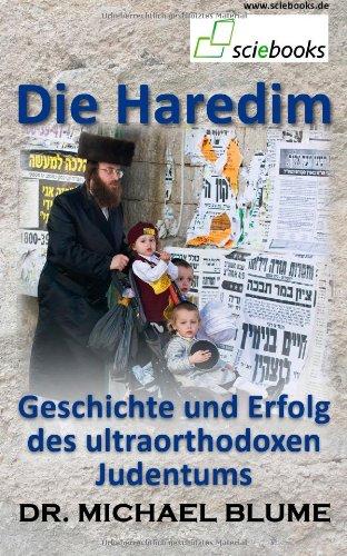 Die Haredim: Geschichte und Erfolg des ultraorthodoxen Judentums