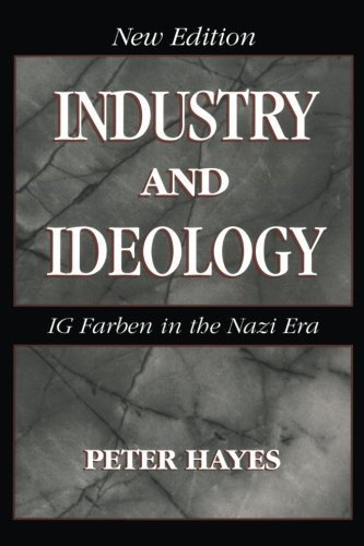 Industry and Ideology: I. G. Farben in the Nazi Era by Peter Hayes (2000-11-13)
