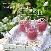 [Women's Institute: Cooking from the Garden] [By: Lewis, Sara] [February, 2012]