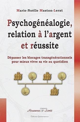Psychogénéalogie, Relation à l'Argent et Réussite