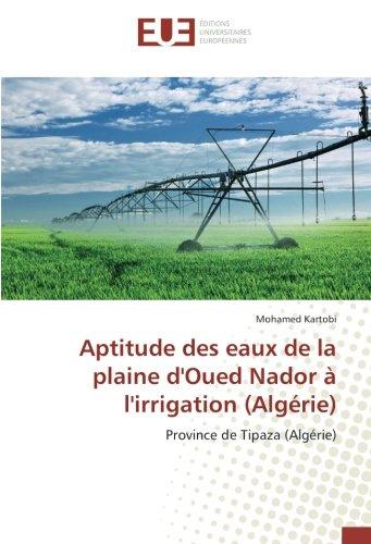 Aptitude des eaux de la plaine d'Oued Nador à l'irrigation (Algérie) par Mohamed Kartobi