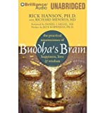 [(Buddha's Brain: The Practical Neuroscience of Happiness, Love & Wisdom)] [Author: Rick Hanson] published on (November, 2010)