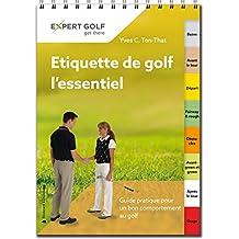 Etiquette de golf, l'essentiel: Guide pratique pour un bon comportement au golf