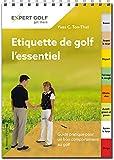 Etiquette de golf, l'essentiel: Guide pratique pour un bon comportement au golf...
