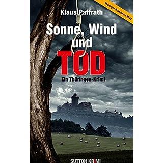 Sonne, Wind und Tod: Ein Thüringen-Kimi (Sutton Krimi)