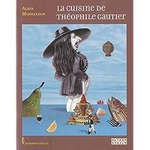La cuisine de Théophile Gautier