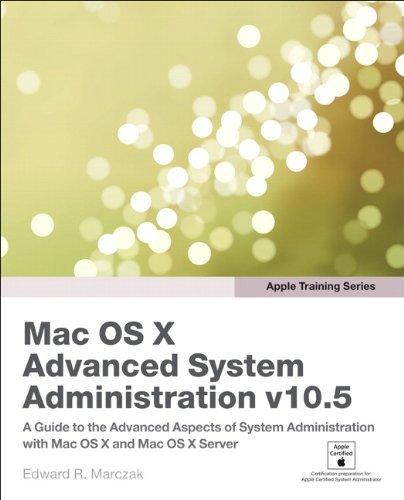 Apple Training Series: Mac OS X Advanced System Administration V10.5 (Visual QuickStart Guides) by Edward R. Marczak (18-Jul-2008) Paperback