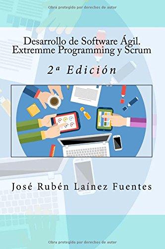 Desarrollo de Software Ágil. Extremme Programming y Scrum: 2ª Edición