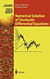 Numerical Solution of Stochastic Differential Equations (Stochastic Modelling and Applied Probability (23), Band 23) - Peter E. Kloeden, Eckhard Platen