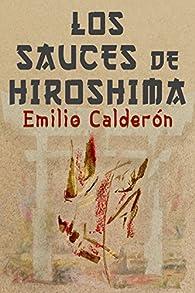 Los Sauces de Hiroshima par Emilio Calderón