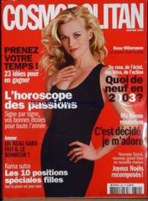 COSMOPOLITAN [No 350] du 01/01/2003 - REESE WITHERSPOON - HOROSCOPE DES PASSIONS - AMOUR - KAMA SUTRA - NOEL. par Collectif