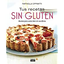 Tus recetas sin gluten (Spanish Edition) by Raffaella Oppimitti(2015-07-