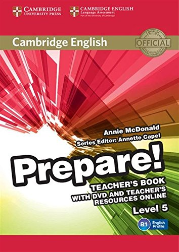 Cambridge English Prepare! Level 5 Teacher's Book with DVD and Teacher's Resources Online por Annie McDonald