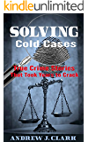 Solving Cold Cases: True Crime Stories that Took Years to Crack (English Edition)