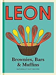Little Leon: Brownies, Bars & Muffins: Naturally Fast Recipes