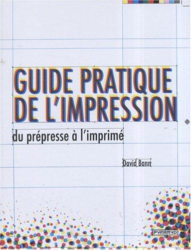 Guide pratique de l'impression, du p...