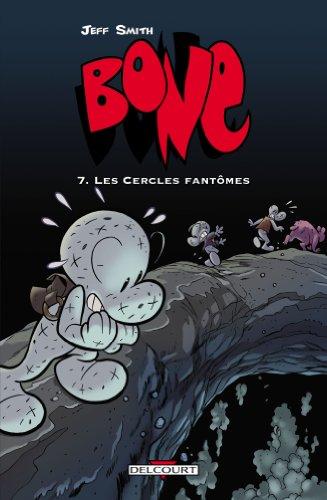 Bone, Tome 7 : Les cercles fantômes