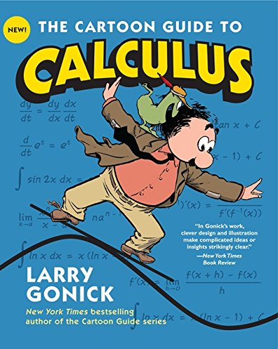 The Cartoon Guide to Calculus (Cartoon Guide Series) por Larry Gonick