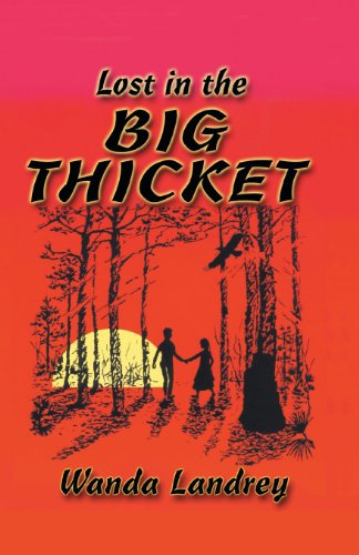 Lost in the Big Thicket: A Mystery and Adventure in the Big Thicket of Texas