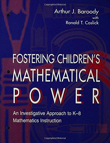 Fostering Children's Mathematical Power: An Investigative Approach To K-8 Mathematics Instruction