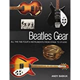 """""""Beatles"""" Gear: All the Fab Four's Instruments from Stage to Studio by Andy Babiuk (2002-01-01)"""