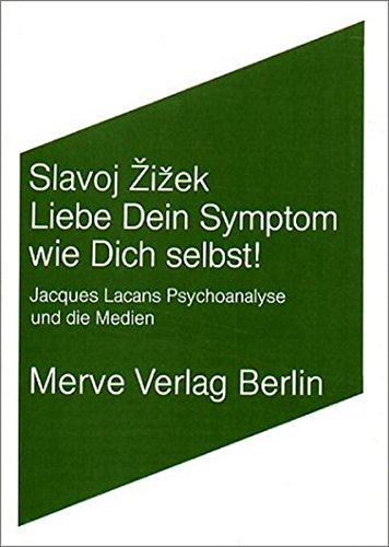 Liebe Dein Symptom wie Dich selbst!: Jacques Lacans Psychoanalyse und die Medien (Internationaler Merve Diskurs)