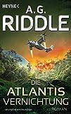 Die Atlantis-Vernichtung: Band 3 - Roman (Die Atlantis-Trilogie, Band 3)