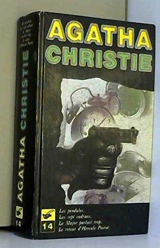 Oeuvres completes, volume 14 : Les pendules - Les sept cadrans - Le major parlait trop - Le retour d'Hercule Poirot par Agatha Christie