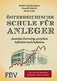 Österreichische Schule für Anleger: Austrian Investing zwischen Inflation und Deflation - Rahim Taghizadegan, Ronald Stöferle, Mark Valek