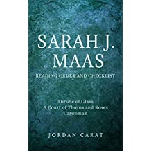 Sarah J. Maas- Series Reading Order and Checklist 2018. Summaries, checklists, order links in chronological order. Throne of Glass series, A Court of Thorns ... Catwoman:Soulstealer (English Edition)