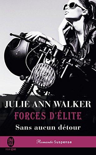 Forces d'élite (Tome 5) - Sans aucun détour (French Edition)