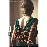 Die geheime Welt der Frauen: Roman