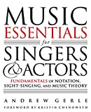 Music Essentials for Singers and Actors: Fundamentals of Notation, Sight-Singing, and Music Theory