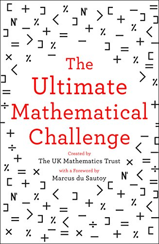 The Ultimate Mathematical Challenge por The UK Mathematics Trust
