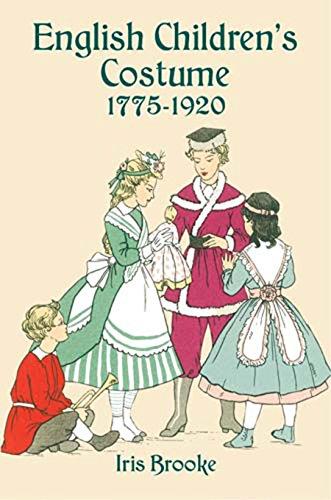 English Children's Costume 1775-1920 (Dover Fashion and Costumes) (English Edition) (Referenz Kostüm)