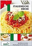 Italienische Küche Rezepte geeignet für den Thermomix: Spezialitäten des Landes Italien